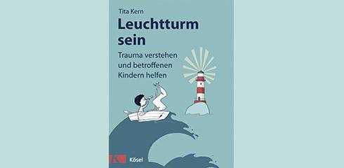 Trauma bei Kindern: Ratgeber für Bezugspersonen